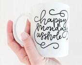 Hand Calligraphy Flourished Happy Monday Asshole Coffee Mug