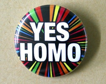 Yes Homo Pinback Button Badge