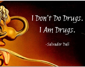 "Salvador Dali ""I Don't Do Drugs. I Am Drugs"" 8 Inch Quote Magnet surrealism artist clocks #3346"