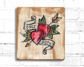 Price Reduced! Valentine Tattoo Sign, Only You, Hand Painted Wood Sign