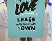 "My Love for Lease 26""x40"" bright blue screen printed poster"