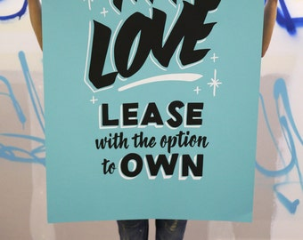 "My Love for Lease 24""x36"" bright turquoise screen print poster"