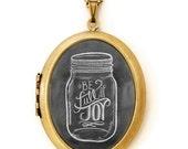 Art Locket - Chalkboard Art Locket Necklace - Inspirational Quote Jewelry - Be Full of Joy
