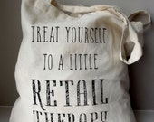Cotton tote bag / shopping bag - Quote Tote - Retail therapy
