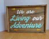 We are Living our Adventure Reclaimed Wood Sign (Made to Order)