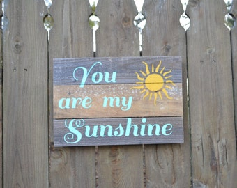 You are My Sunshine Reclaimed Wood Sign (Made to Order)