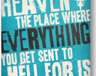 Heaven is the place / Digital Typography Poster / Printable / Witty Poster