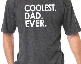Dad T Shirt Coolest Dad Ever T-shirt MENS T shirt Christmas Gift Husband Gift Father's Day Shirts Cool T Shirt Funny