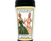 FUNNY TRAVEL MUG ... Everything I Ever Wanted In A Friend ~ For Your Best Friend, Partner In Crime, Girlfriend ~ Retro Vintage Fifties Fun