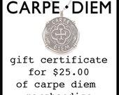 Carpe Diem Jewellery Gift Certificate for 25 Twenty Five Dollars