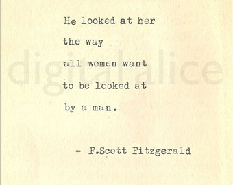 VINTAGE TYPEWRITER PRINT f Scott Fitzgerald Gatsby Quote -Wall Art Instant Download-he looked at her the way all women want  to be ...