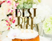 Cake Topper Gatsby Style Best Day Ever Cake Topper - Gold Mirror Acrylic - Gold Wedding Cake Topper