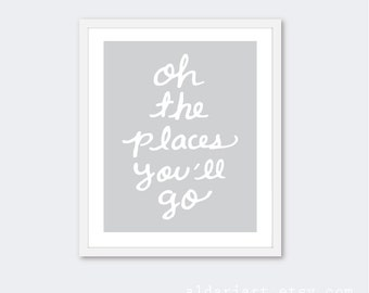 Oh The Places You'll Go Nursery Art Print - Grey and White - Baby Nursery Art - Travel Typography Poster