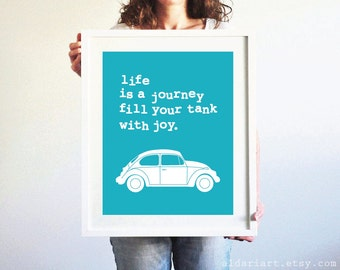 Life Is A Journey Fill Your Tank With Joy Art Print -  Volkswagen Bug Car - Turquoise Blue - Funny Inspirational Quote - Travel - Roadtrip