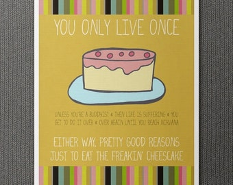 Eat the Cheescake // Typographic Print, Funny Kitchen Decor, Inspirational Poster, YOLO, You Only Live Once, Digital Print, Giclee