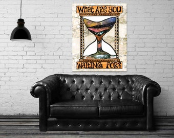 ON SALE 20% OFF What Are You Waiting For - stretched canvas print, bohemian art, typographic print, hourglass print, mixed media collage art