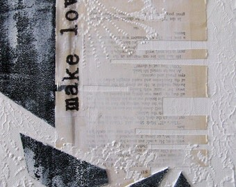 original mixed media collage with words.  white painting collage an canvas.  make love.