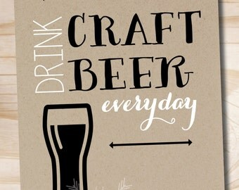 Drink Craft Beer Everyday - 11x14 Printed Poster