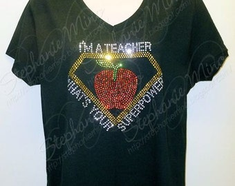 Teacher, Principal or Assistant Principal and several more Superpower Rhinestone T-shirt  (Many style shirts to choose from)