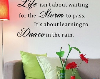 Life isn't about waiting for the storm to pass - Vinyl Lettering and Words Wall Stickers Quotes Wall Decals Vinyl Removable Sticker wl0030