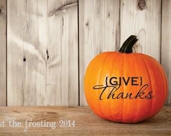 Halloween Pumpkin Decal, Thanksgiving Vinyl, Halloween Decor Give Thanks Decal, Pumkpkin Vinyl Decal, Give Thanks Holiday Vinyl Lettering