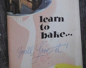Vintage Cookbook - Learn to Bake ... You'll Love It! -1947 General Foods Promotional Cookbook - Baking Recipes