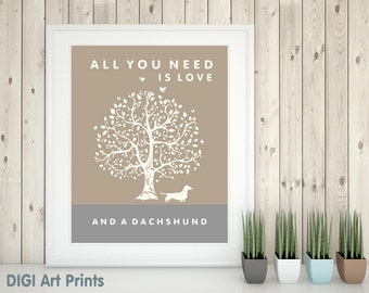 Dachshund Art Print, All You Need Is Love And A Dachshund, Tree, Modern Wall Decor, quote, dachshund lover gift