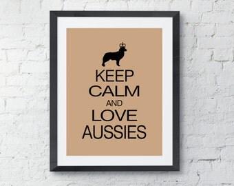 Australian Shepherd Art Print, Keep Calm and Love Aussies, Dog art, Modern Wall Decor