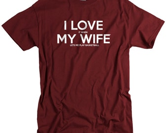 Basketball Shirt for Husband Dad Anniversary Gifts I LOVE it when MY Wife® Brand Tshirt Basketball Gift for Men