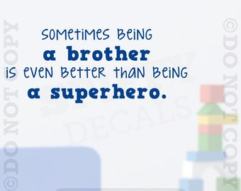 Sometimes Being A Brother Is Better Superhero Vinyl Wall Decal Decor Sticker Quote Wall Words Lettering