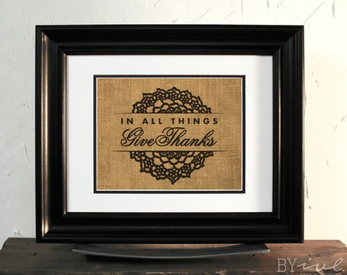1 Thessalonians 5:18, In all things Give Thanks burlap art, Thanksgiving Day bible verse, Burlap Wall Decor. Unframed.