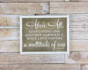 Above All Keep Loving One Another Wood Sign, Farmhouse Decor, Home Decor, 1 Peter 4:8