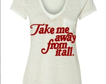 Womens vintage TAKE me AWAY from it all tee retro Bohemian Slouchy T shirt Pocket screen print Top Alternative Apparel S M L XL More colors