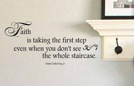 FAITH Is Taking The First Step Even When You Don't By