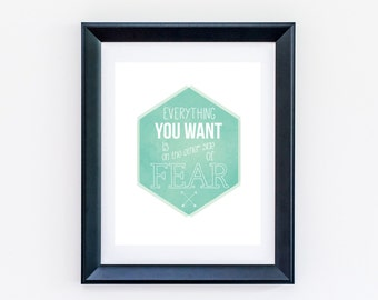 8 x 10 - Everything You Want is on the other side of Fear - Typography Poster - Quote Print  - Typographic Print  - Inspirational Quote
