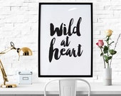 PRINTABLE - Typography Poster, Black White Decor, Inspirational Poster, Wild Print, Digital Download, Office Decor - Wild At Heart