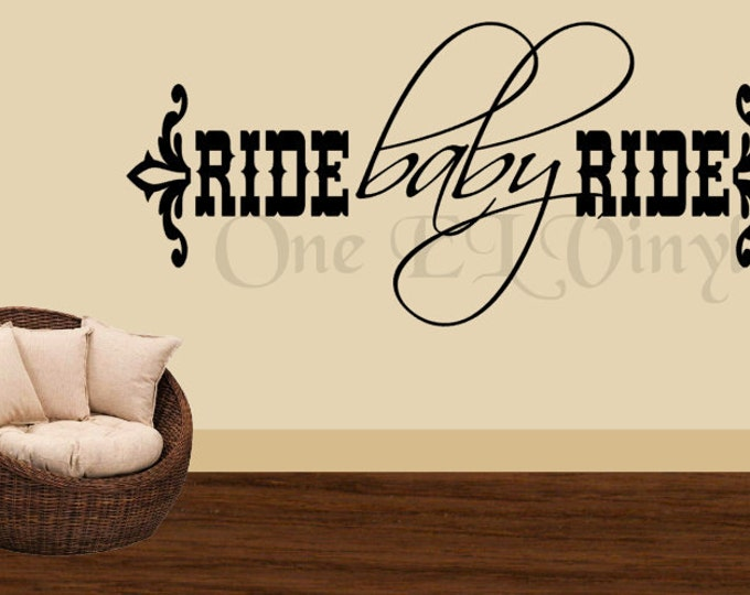 RIDE BABY RIDE Western Theme Vinyl Wall Art Home Decor Vinyl Quote