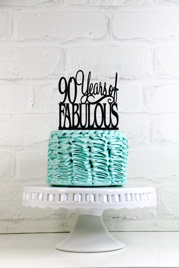 90 Years of Fabulous 90th Birthday Cake Topper or Sign