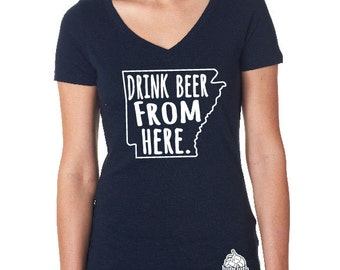 Craft Beer Shirt- Arkansas- AR- Drink Beer From Here- Women's v-neck