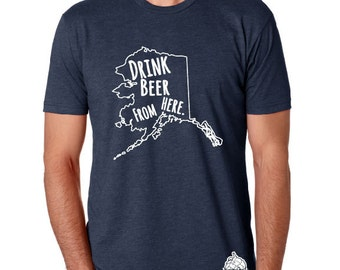 Craft Beer Alaska- AK- Drink Beer From Here Shirt