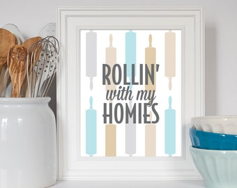 Rollin' With My Homies, Rolling Pin Art, Kitchen Print, Funny Baking Art, Baking Gift, Fun KItchen Print, Colorful Kitchen Art, Funny Quote