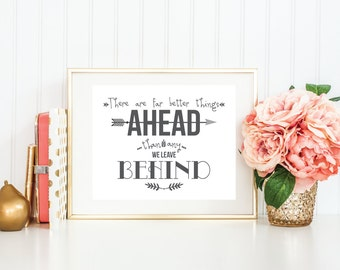 There Are Far Better Things Ahead Than Any We Leave Behind 8x10 Print