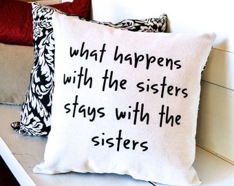 Canvas Sister's Pillow, Canvas Pillow, Sister Gift, Stenciled Pillow, Throw Pillow, Home Decor, Throw Pillows, Quote Pillow, Sisters, Family
