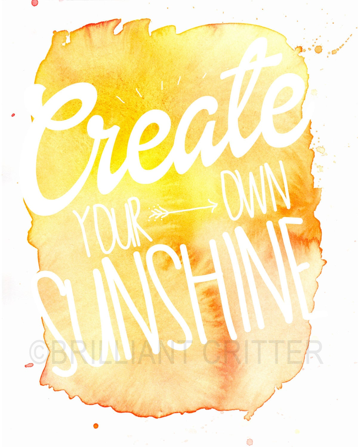 Inspirational Quotes Motivation: Watercolor Quote Print Create Your Own Sunshine Watercolor