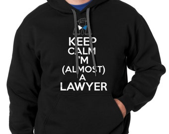 Keep Calm I Am Almost A Lawyer Hoodie Gift For Lawyer Attorney Hooded Sweatshirt
