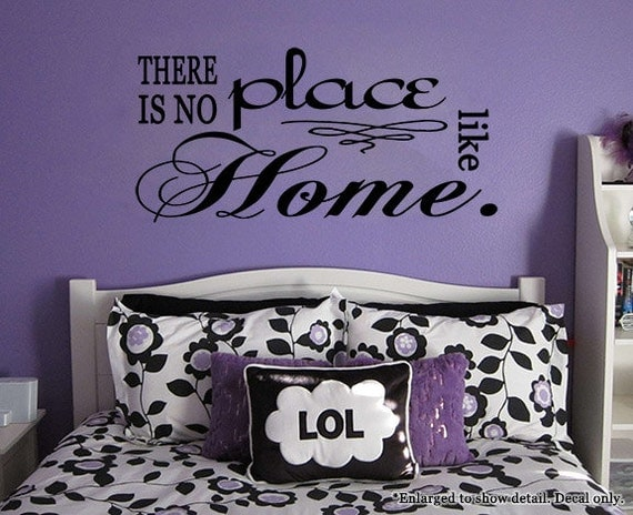 Theres No Place Like Home Wall Quote by ArtikIce