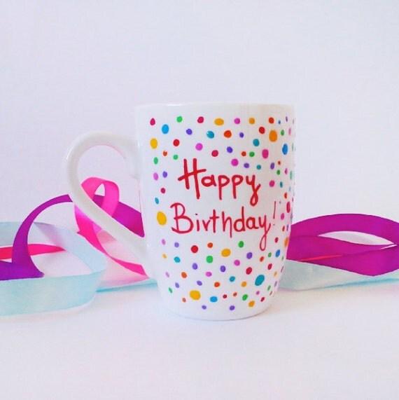 """Cup - Hand painted White Ceramic Mug, """"Happy Birthday"""""""