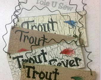 Trout Fever sign, small trout sign, fly fishing sign