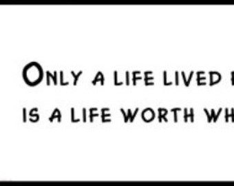 Wall Quote - ALBERT EINSTEIN - Only a Life Lived for Others Is a Life Worth While.