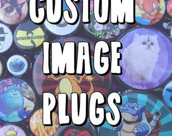 Custom Image Plugs- Fake,5mm,6mm,8mm,10mm,12mm,14mm,16mm,18mm,20mm,22mm,24mm,25mm,26mm,28mm,30mm,32mm,34mm,36mm,38mm,40mm,42mm,44mm,50mm